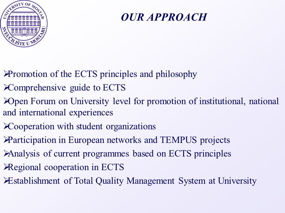 ECTS MANAGEMENT WhoWhatHow Academic staff The LO; Syllabus; and ECTS for the courses Based on the Program Learning Outcomes, Curriculum Architecture, Common Guidelines on the University Level academic staff appointed will propose Syllabuses, Learning Outcomes; including all aspects and requirement for allocation of the ECTS.