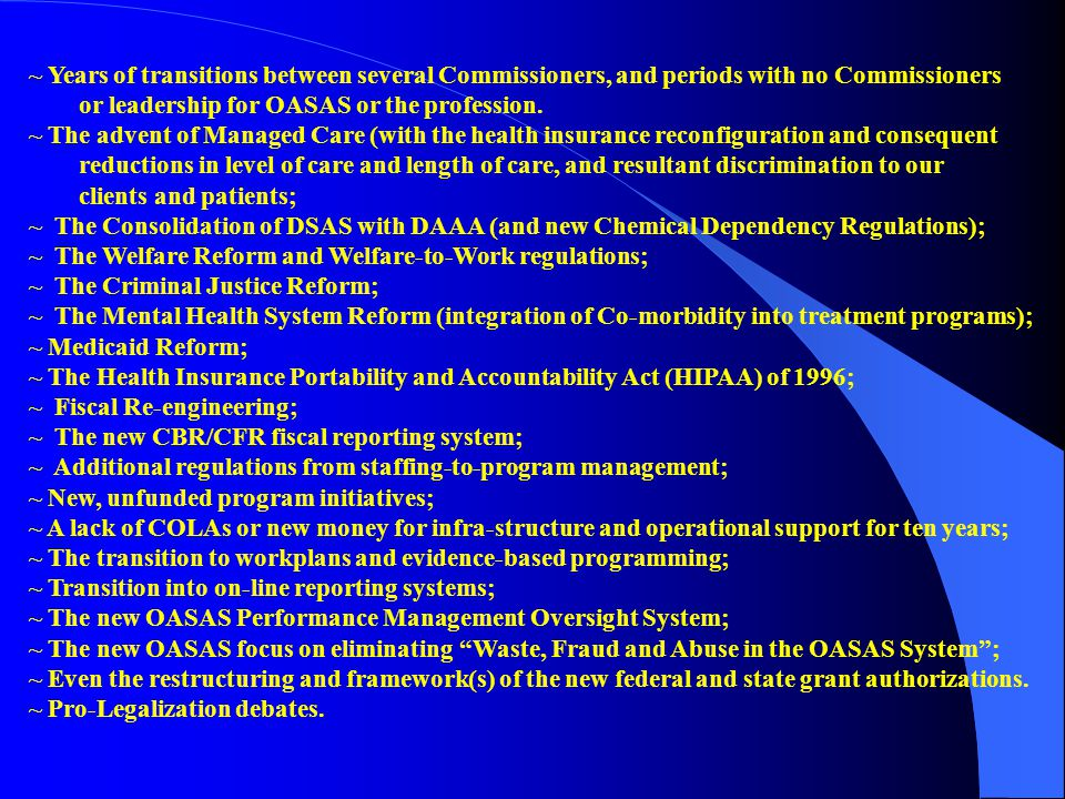 ~ Years of transitions between several Commissioners, and periods with no Commissioners or leadership for OASAS or the profession.