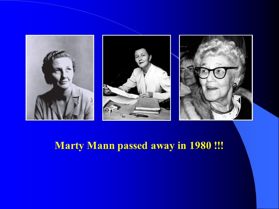 Marty Mann passed away in 1980 !!!