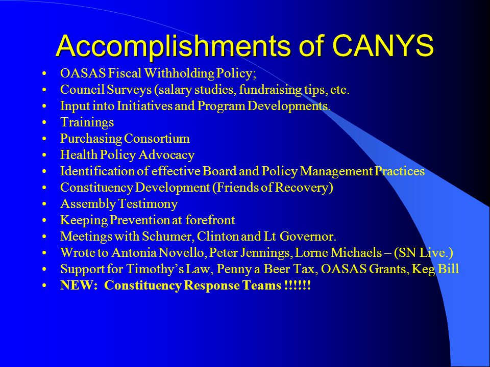 Accomplishments of CANYS OASAS Fiscal Withholding Policy; Council Surveys (salary studies, fundraising tips, etc.