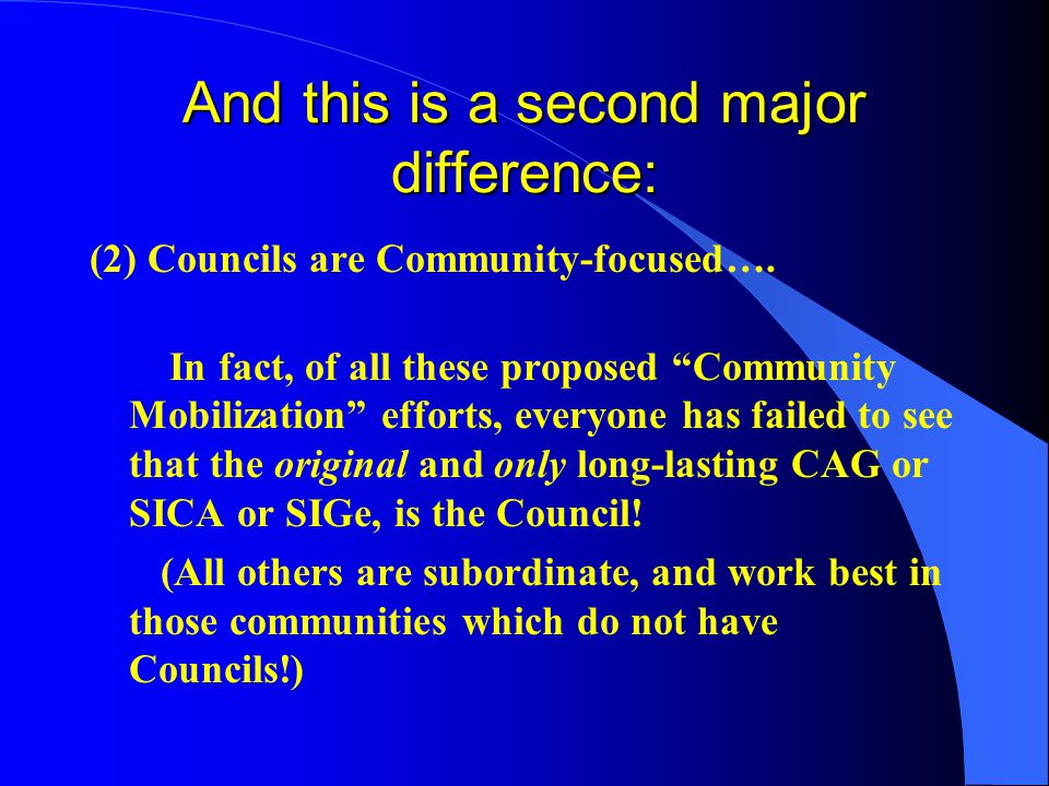 """And this is a second major difference: (2) Councils are Community-focused…. In fact, of all these proposed """"Community Mobilization"""" efforts, everyone"""