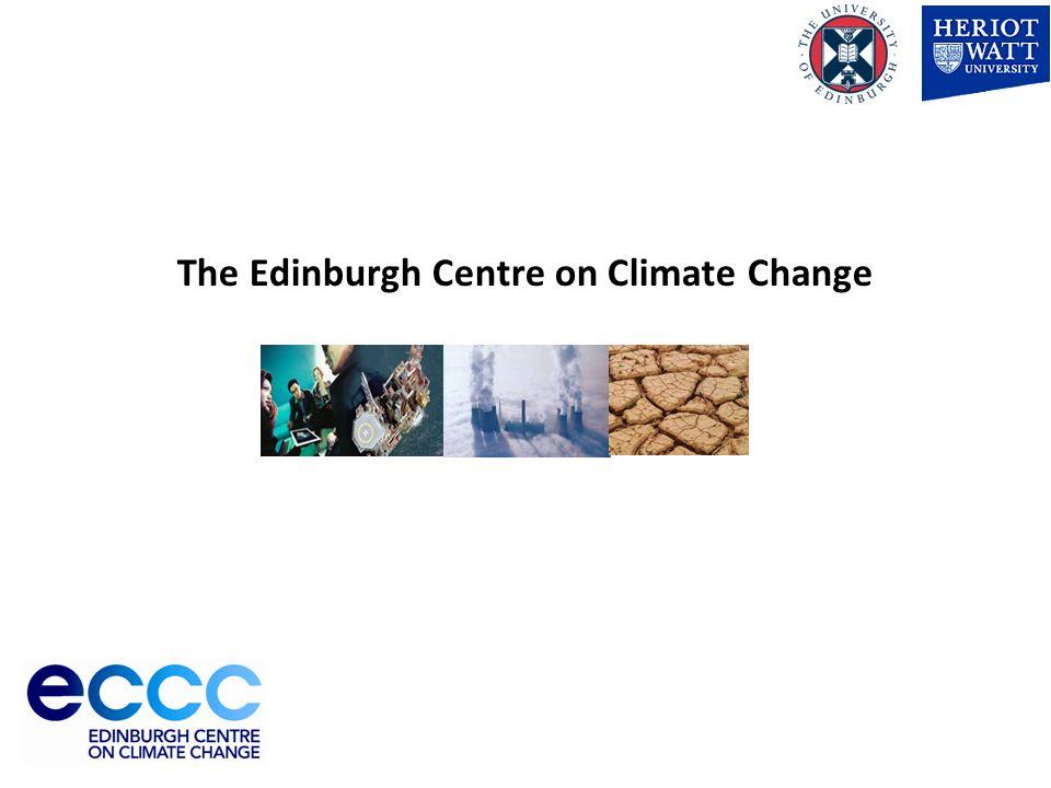 University of Edinburgh The Edinburgh Centre on Climate Change