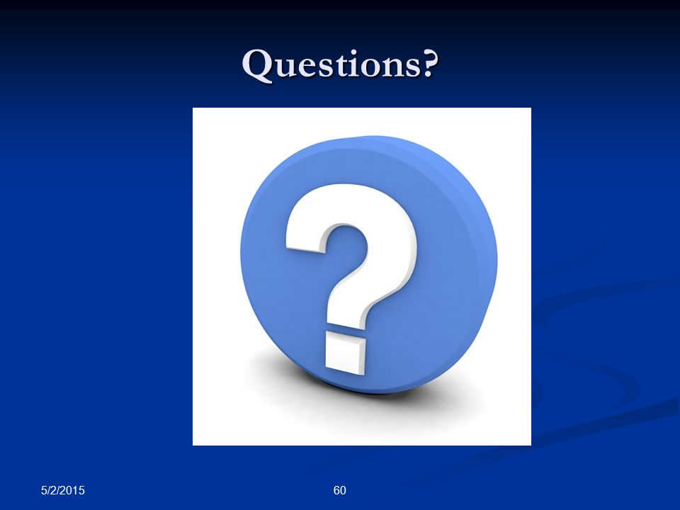 Questions 5/2/2015 60