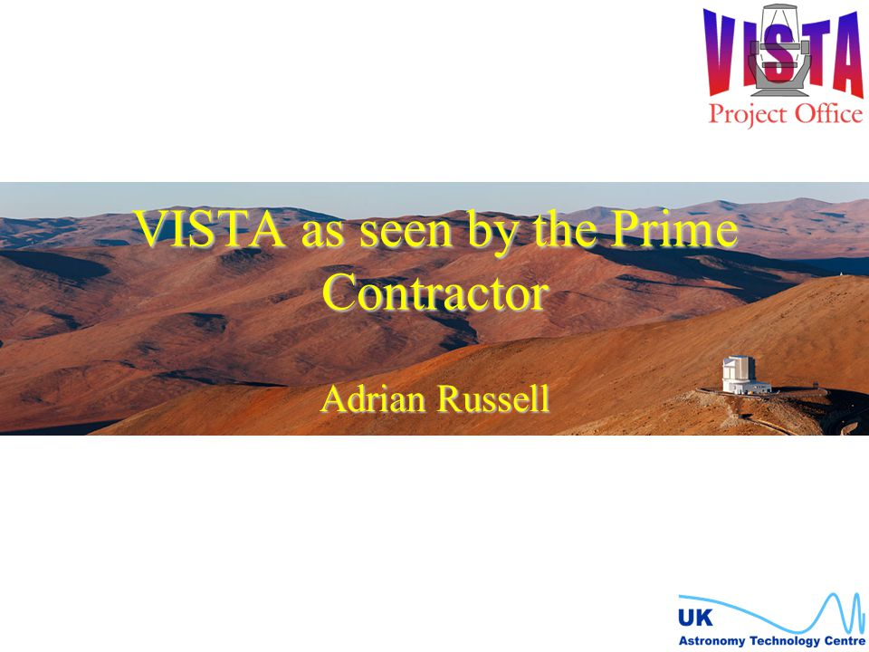 VISTA as seen by the Prime Contractor Adrian Russell