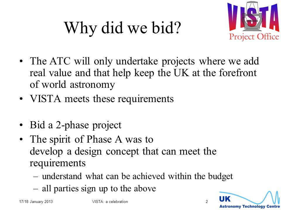 17/18 January 2013VISTA: a celebration 2 Why did we bid.