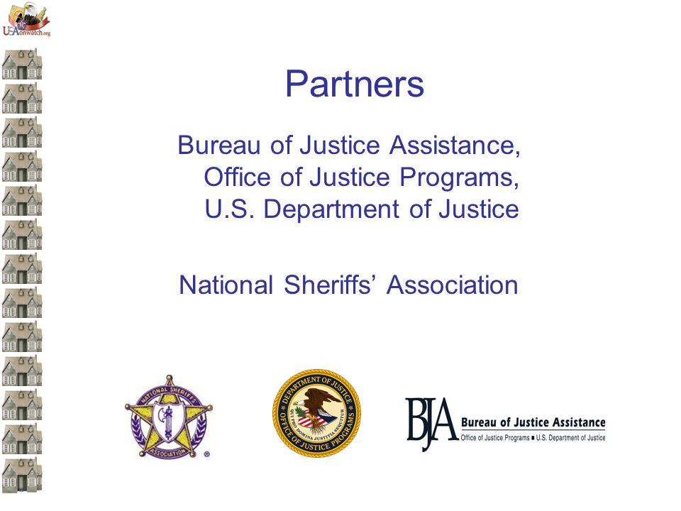 Partners Bureau of Justice Assistance, Office of Justice Programs, U.S. Department of Justice National Sheriffs' Association