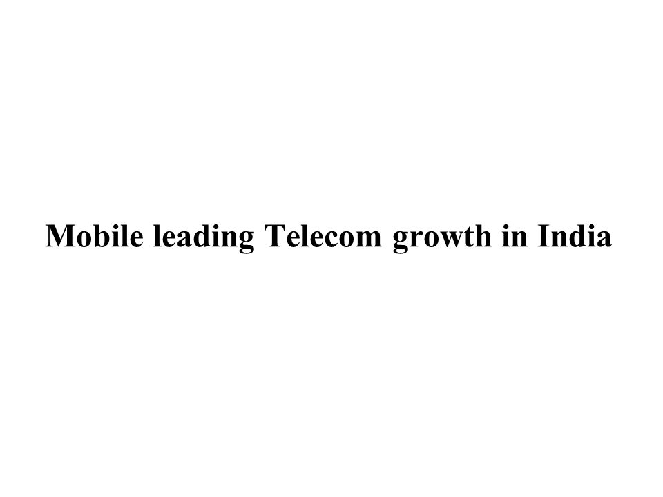 Mobile leading Telecom growth in India