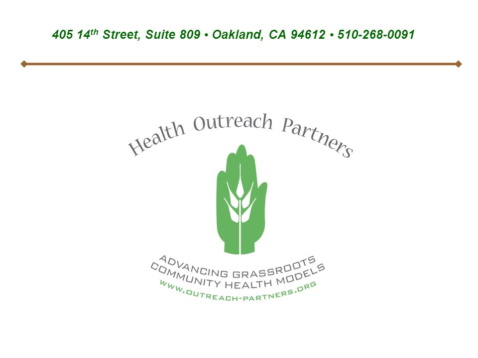 405 14 th Street, Suite 809 Oakland, CA 94612 510-268-0091