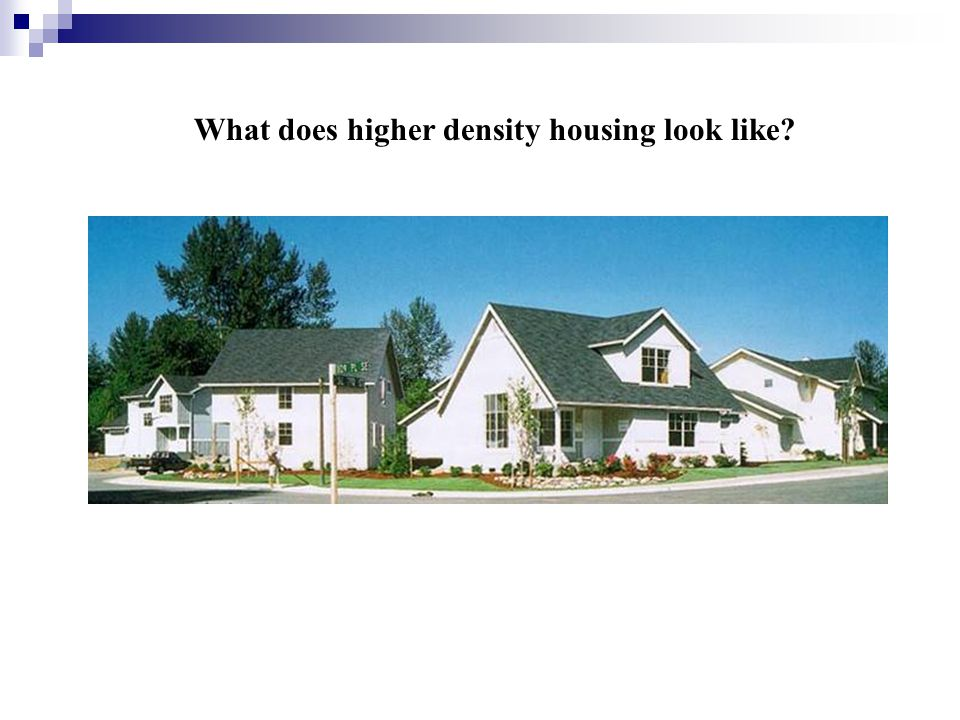 What does higher density housing look like