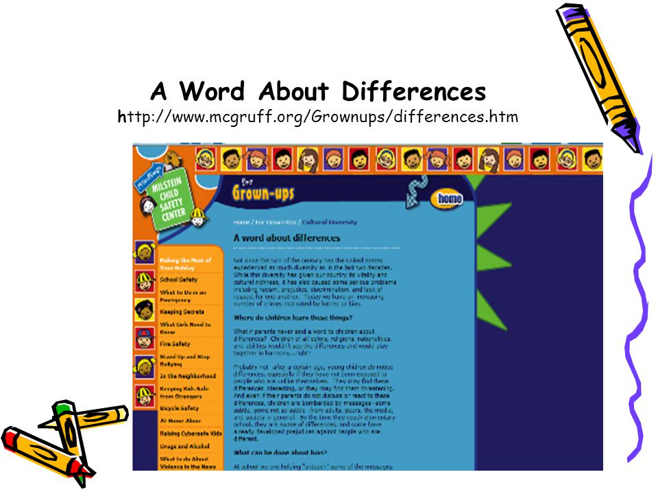A Word About Differences http://www.mcgruff.org/Grownups/differences.htm
