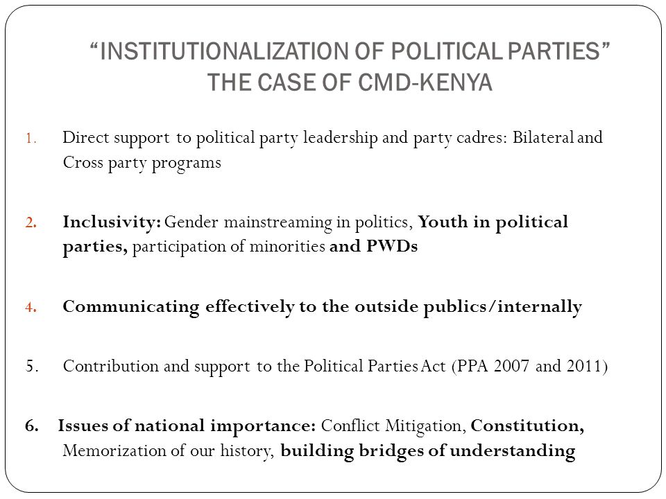 INSTITUTIONALIZATION OF POLITICAL PARTIES THE CASE OF CMD-KENYA 1.
