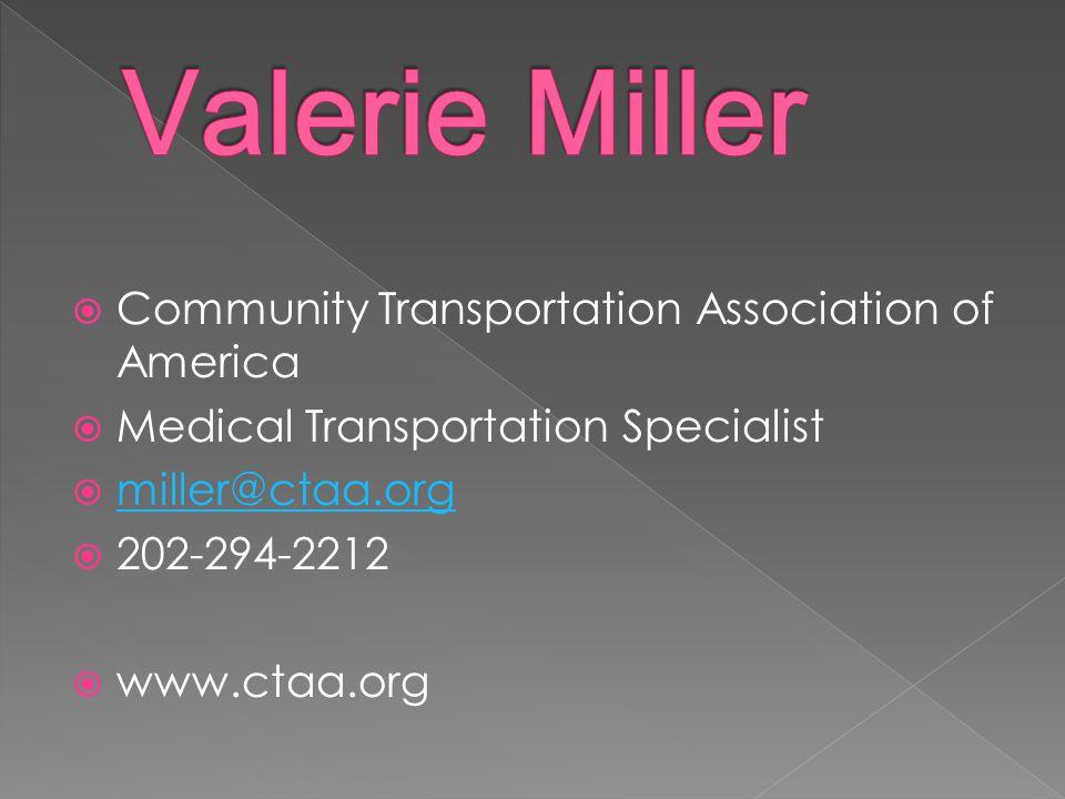  Community Transportation Association of America  Medical Transportation Specialist  miller@ctaa.org miller@ctaa.org  202-294-2212  www.ctaa.org