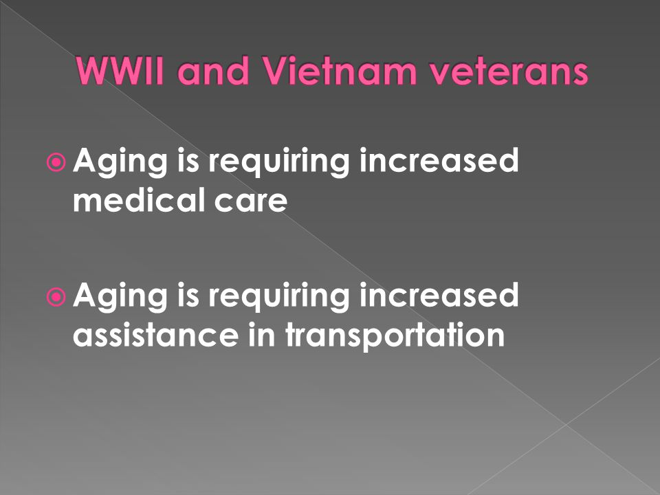  Aging is requiring increased medical care  Aging is requiring increased assistance in transportation