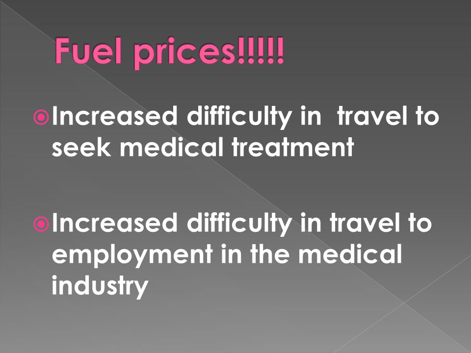  Increased difficulty in travel to seek medical treatment  Increased difficulty in travel to employment in the medical industry