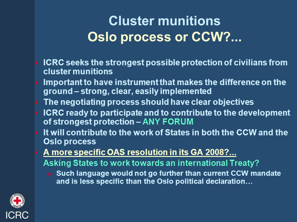 Cluster munitions Oslo process or CCW?...