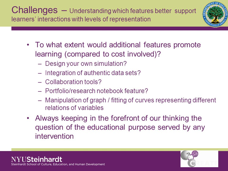 Challenges – Understanding which features better support learners' interactions with levels of representation To what extent would additional features promote learning (compared to cost involved).