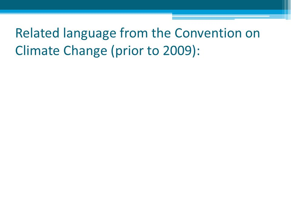 Related language from the Convention on Climate Change (prior to 2009):
