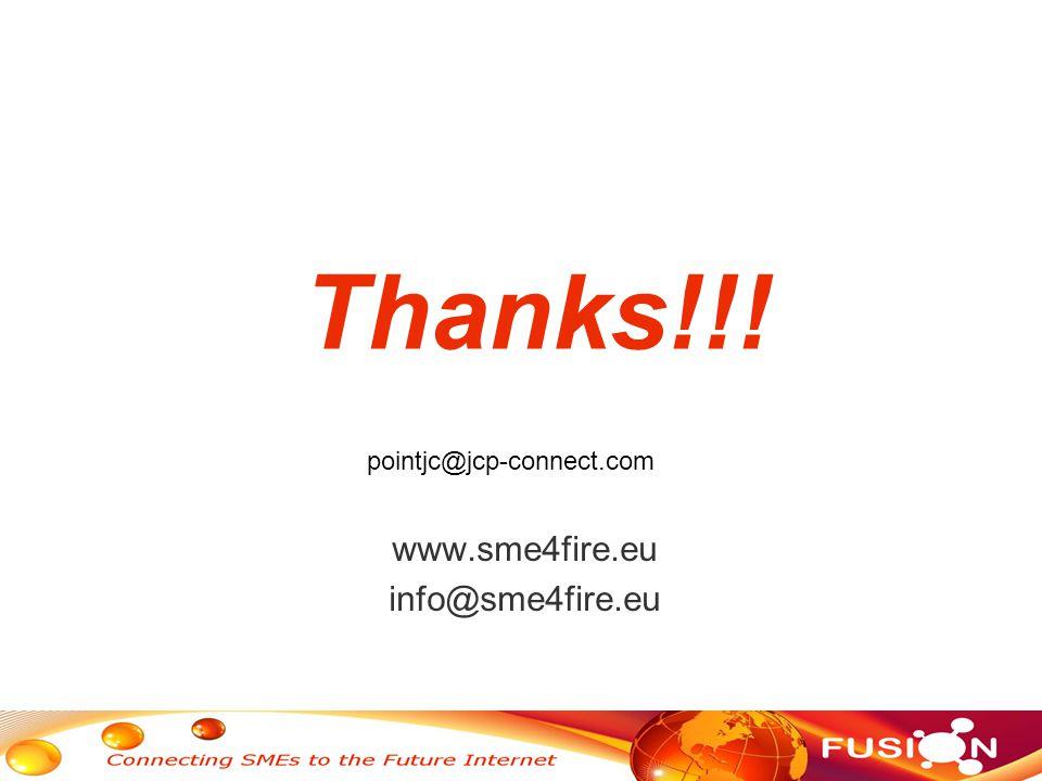 Thanks!!! www.sme4fire.eu info@sme4fire.eu pointjc@jcp-connect.com