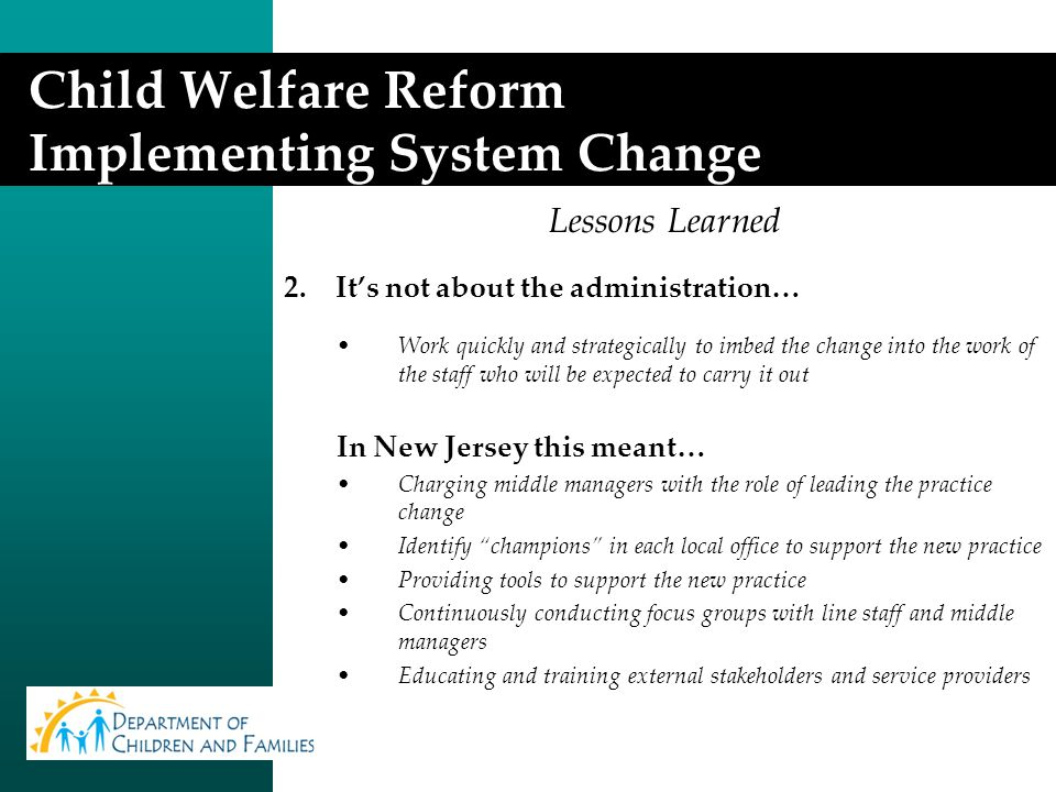 Child Welfare Reform Implementing System Change Lessons Learned 2.
