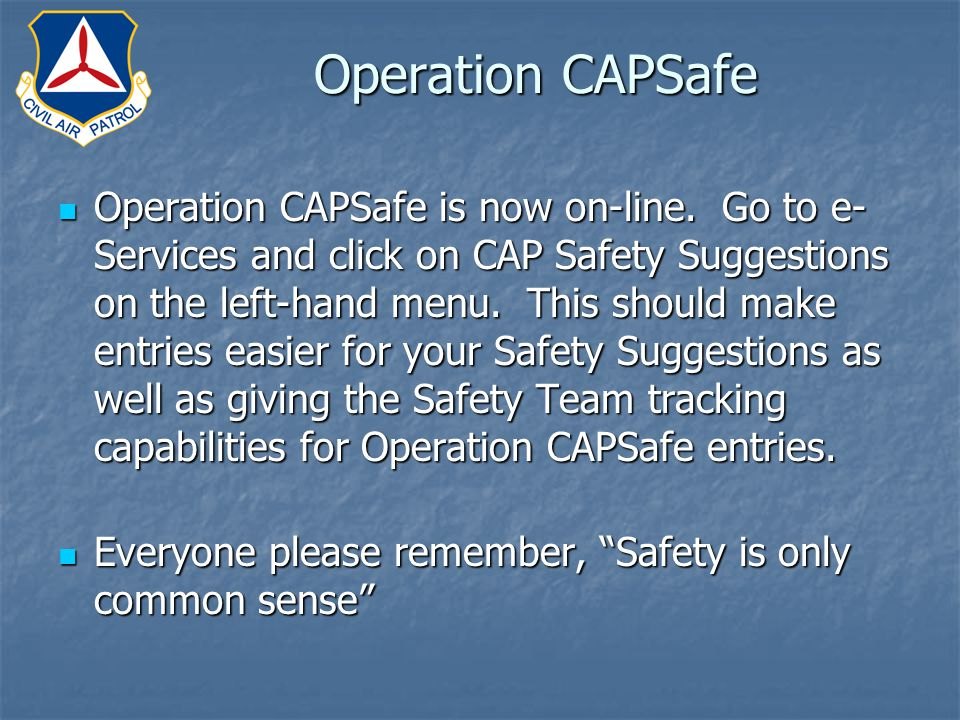 Operation CAPSafe is now on-line.
