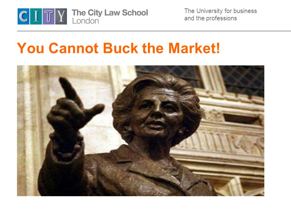 The University for business and the professions You Cannot Buck the Market!