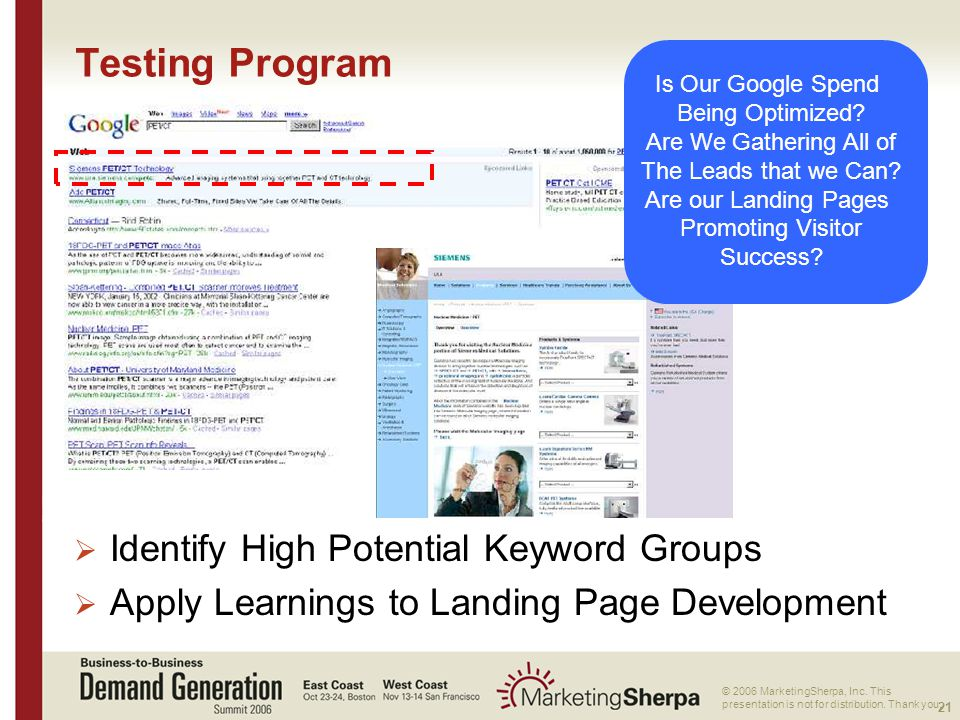 21 More data on this topic available from:: © 2006 MarketingSherpa, Inc. This presentation is not for distribution. Thank you. Testing Program  Ident
