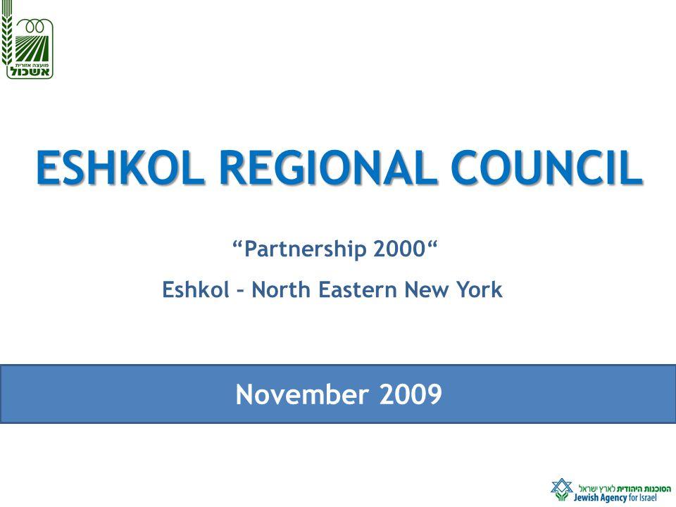 ESHKOL REGIONAL COUNCIL Partnership 2000 Eshkol – North Eastern New York November 2009