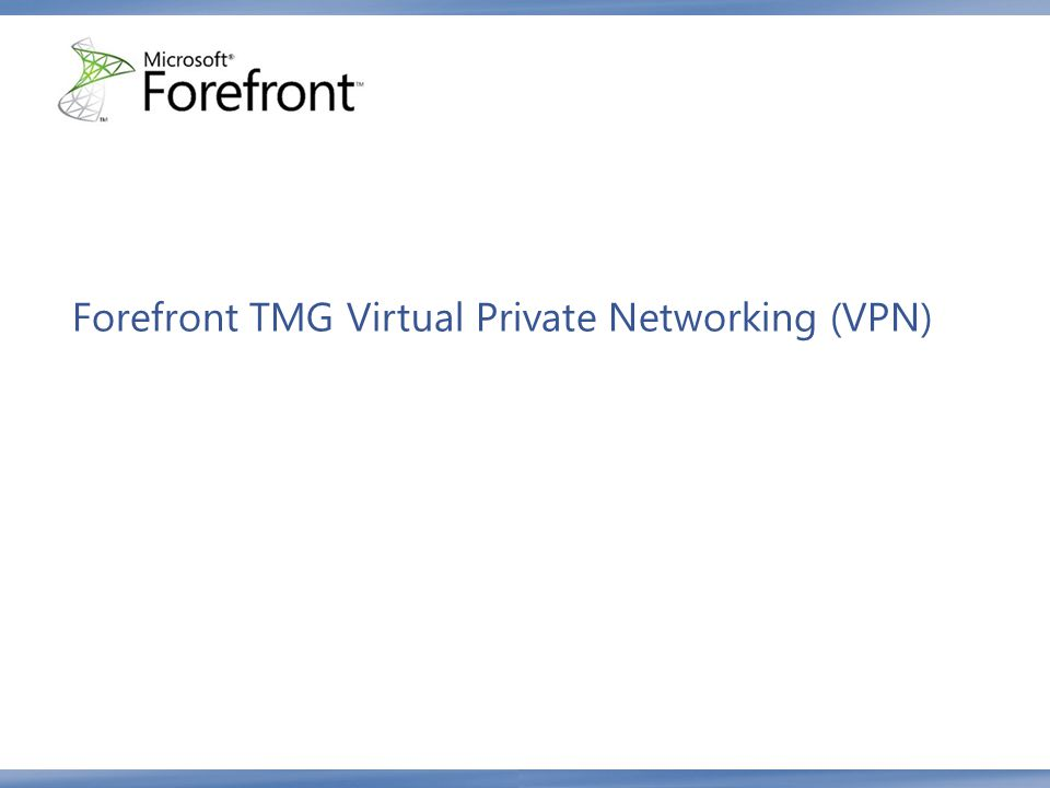 Forefront TMG Virtual Private Networking (VPN)