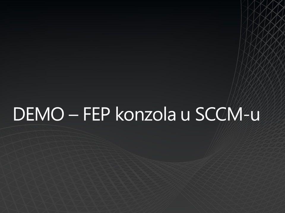 DEMO – FEP konzola u SCCM-u