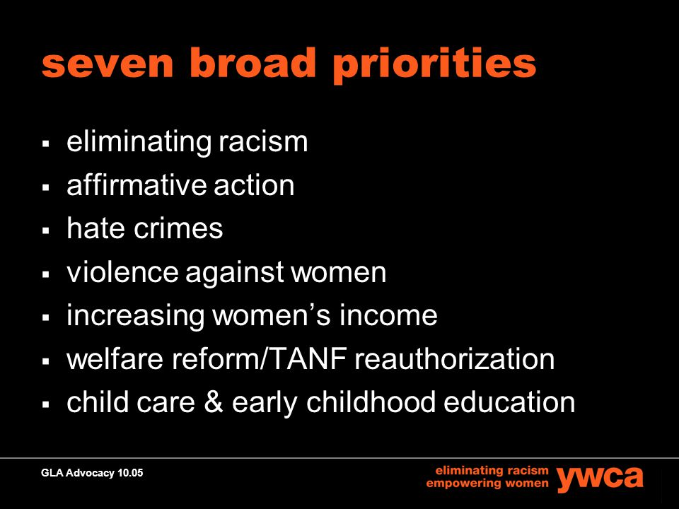 GLA Advocacy 10.05 elimination of racism  eliminate racial profiling  increase immigrant rights  result in increased education on racism and ways to eliminate it