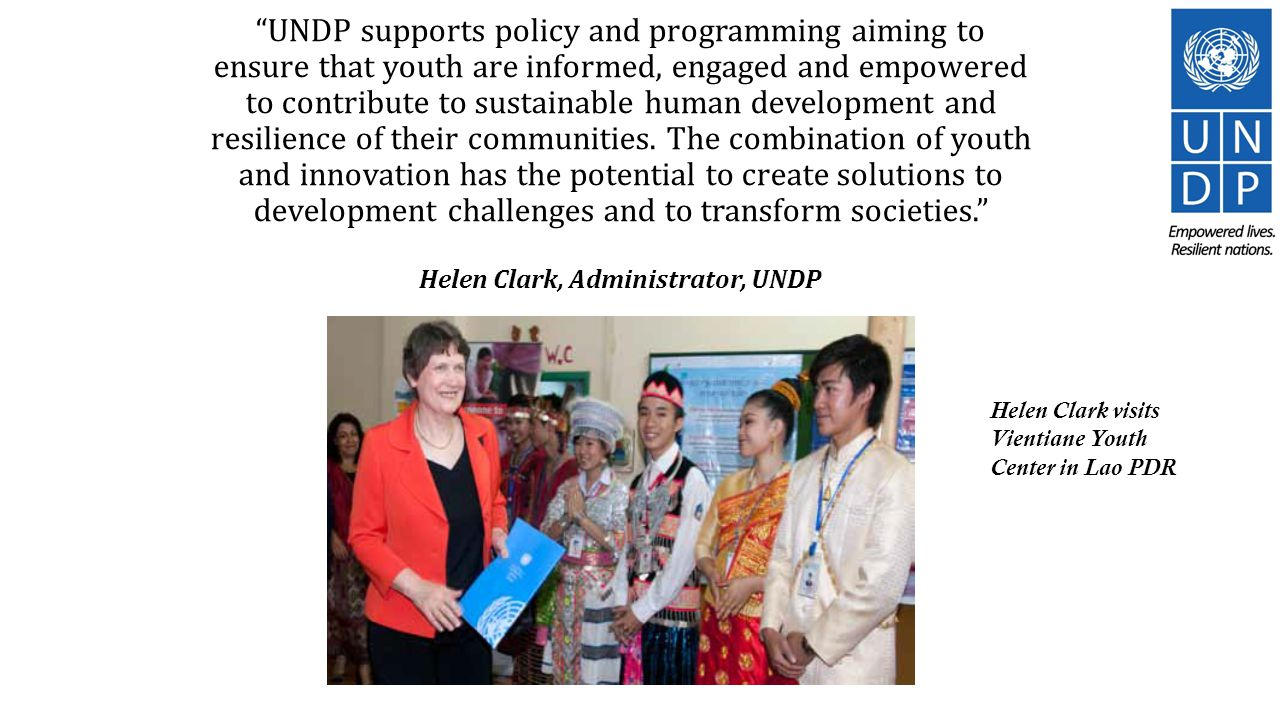UNDP supports policy and programming aiming to ensure that youth are informed, engaged and empowered to contribute to sustainable human development and resilience of their communities.
