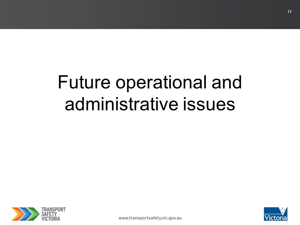 11 Future operational and administrative issues