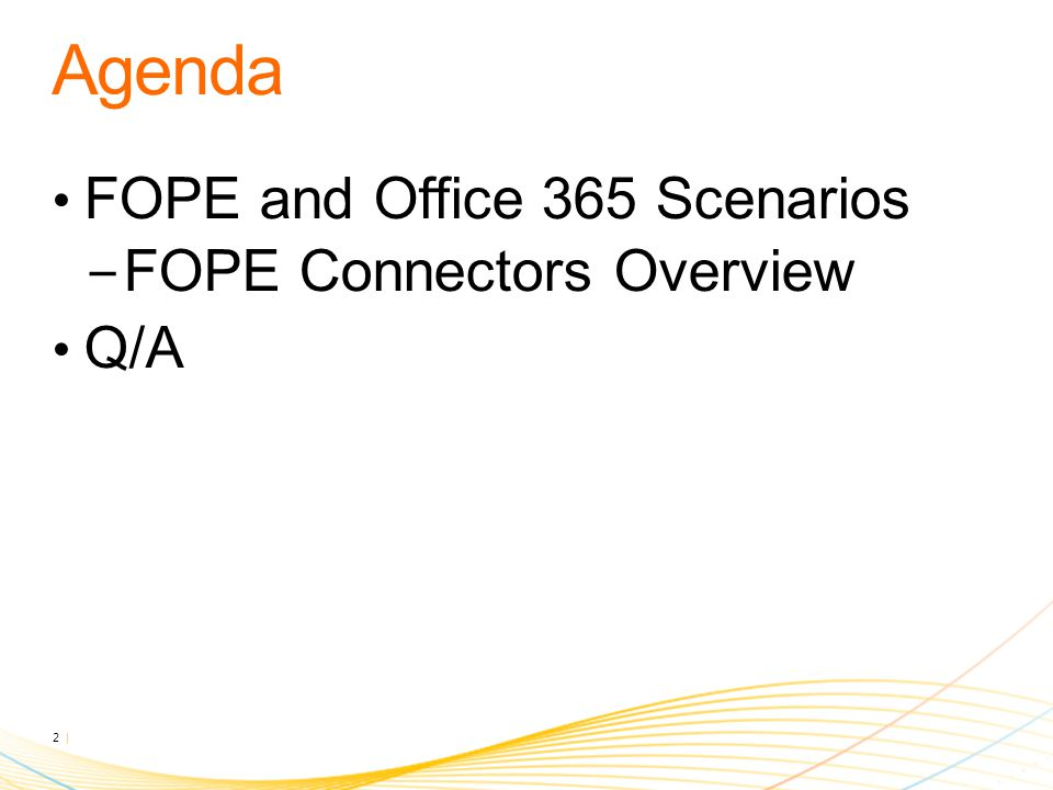 FOPE and Office 365 Scenarios − FOPE Connectors Overview Q/A 2 |
