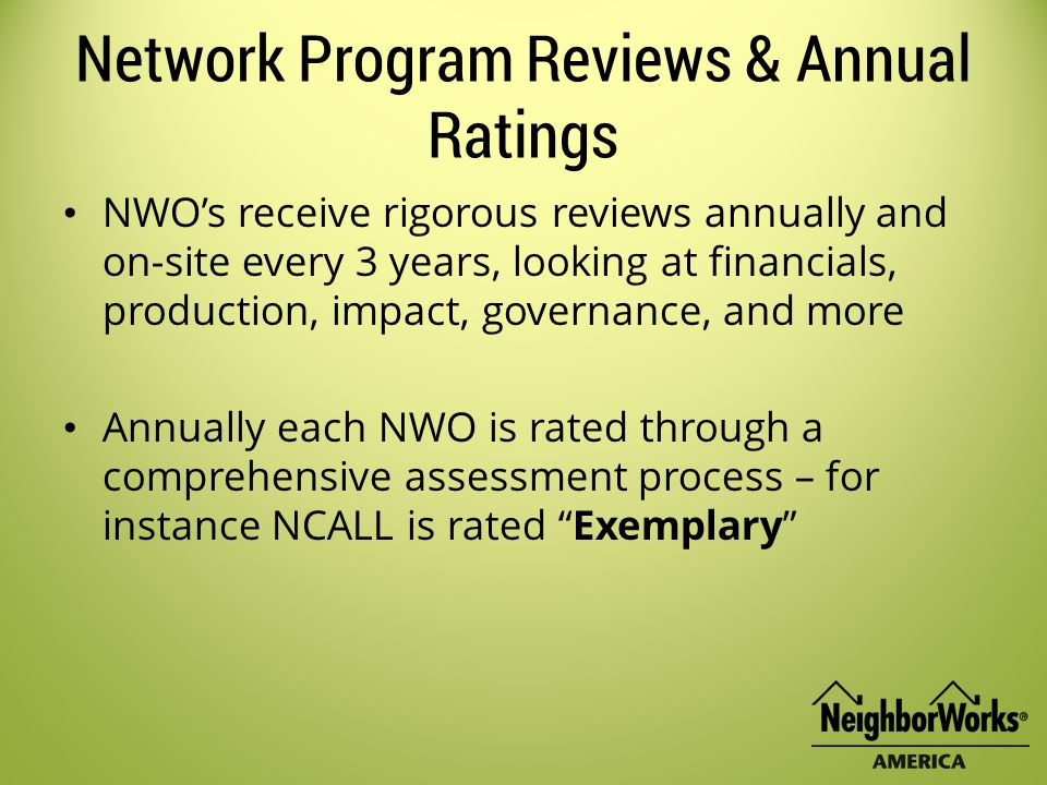 Why NeighborWorks We empower individuals through financial education We create affordable, healthy places to call home We stabilize and nurture communities