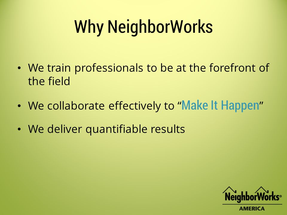 www.NeighborWorks.org Working Together With NCALL and Interfaith Community Housing of Delaware for Stronger Communities ®