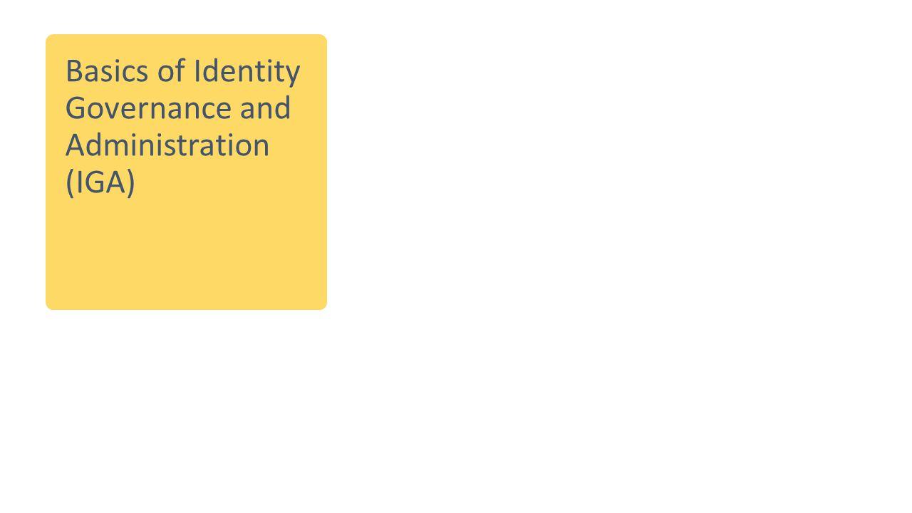 Basics of Identity Governance and Administration (IGA)