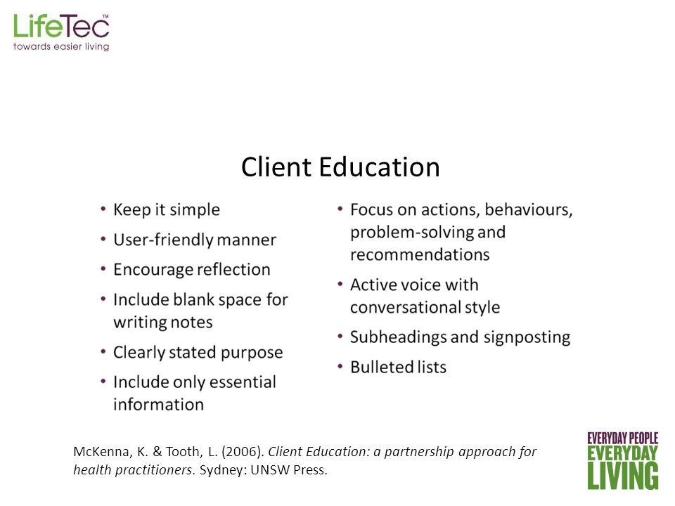 Client Education McKenna, K. & Tooth, L. (2006).