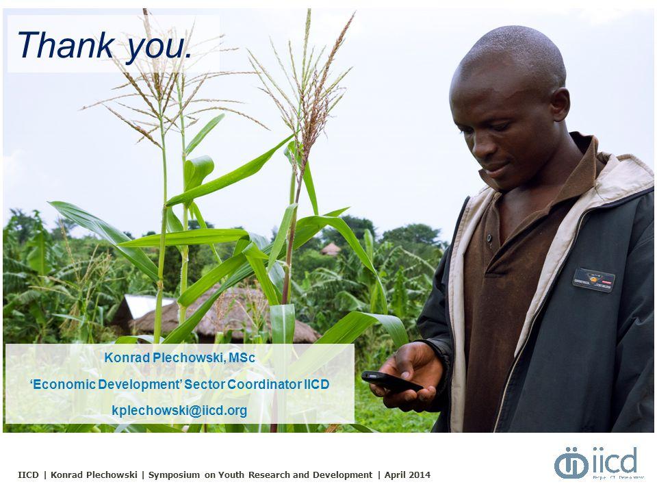IICD | Konrad Plechowski | Symposium on Youth Research and Development | April 2014 Thank you.