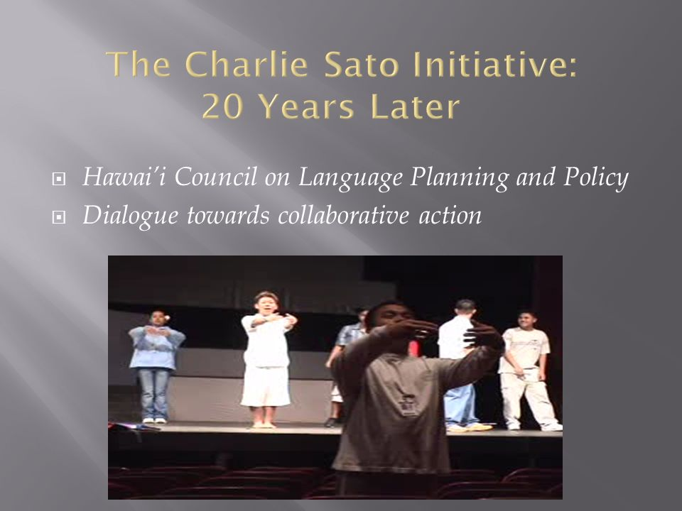  Hawai'i Council on Language Planning and Policy  Dialogue towards collaborative action
