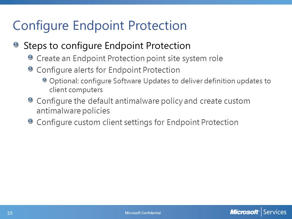Configure Endpoint Protection Steps to configure Endpoint Protection Create an Endpoint Protection point site system role Configure alerts for Endpoin