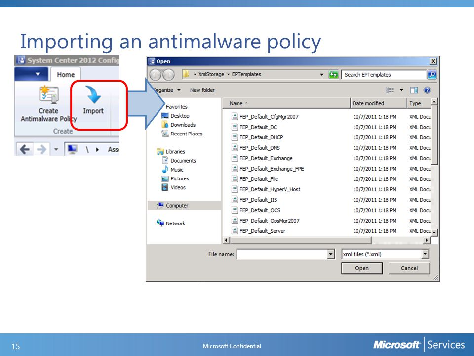 Importing an antimalware policy Microsoft Confidential 15