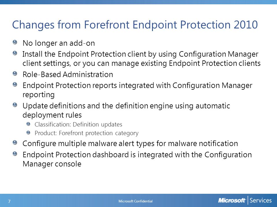 Changes from Forefront Endpoint Protection 2010 No longer an add-on Install the Endpoint Protection client by using Configuration Manager client setti