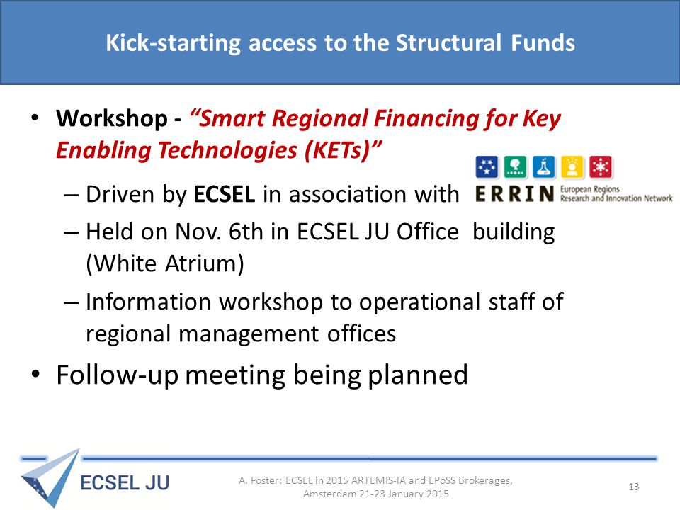 Kick-starting access to the Structural Funds Workshop - Smart Regional Financing for Key Enabling Technologies (KETs) – Driven by ECSEL in association with – Held on Nov.