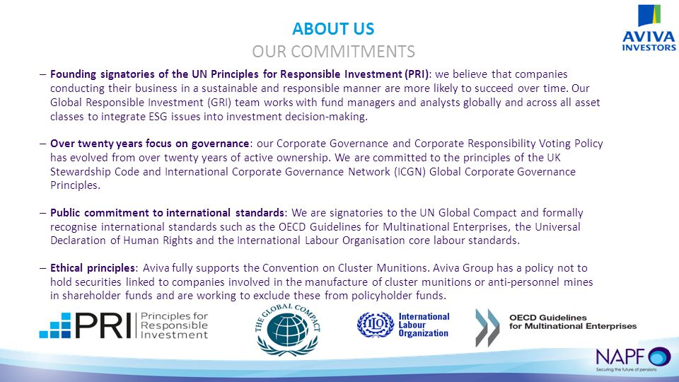 – Founding signatories of the UN Principles for Responsible Investment (PRI): we believe that companies conducting their business in a sustainable and responsible manner are more likely to succeed over time.