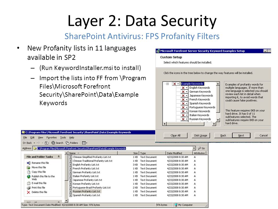 Layer 2: Data Security SharePoint Antivirus: FPS Profanity Filters New Profanity lists in 11 languages available in SP2 – (Run KeywordInstaller.msi to