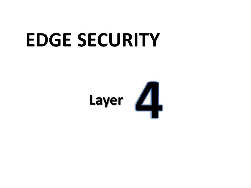 Layer 4: Edge Security Forefront Unified Access Gateway (UAG) 2010