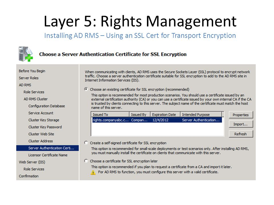 Layer 5: Rights Management Installing AD RMS – Using an SSL Cert for Transport Encryption