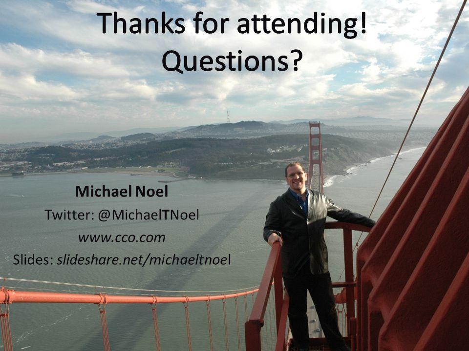 Michael Noel Twitter: @MichaelTNoel www.cco.com Slides: slideshare.net/michaeltnoel