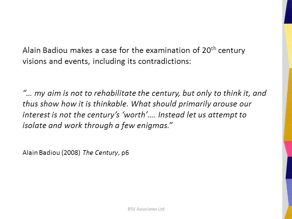 """Alain Badiou makes a case for the examination of 20 th century visions and events, including its contradictions: """"… my aim is not to rehabilitate the"""