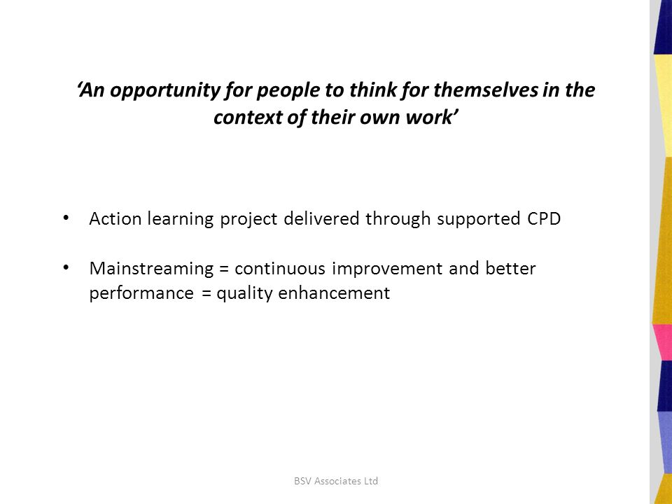 'An opportunity for people to think for themselves in the context of their own work' Action learning project delivered through supported CPD Mainstrea